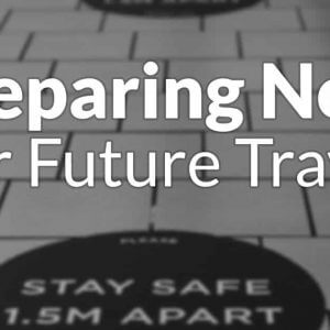 Preparing Now for Future Travel